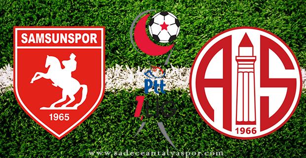 Samsunspor – Antalyaspor (Maç Kadroları)