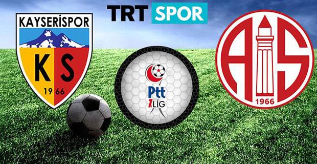Kayserispor – Antalyaspor Maçı Hangi Kanalda?