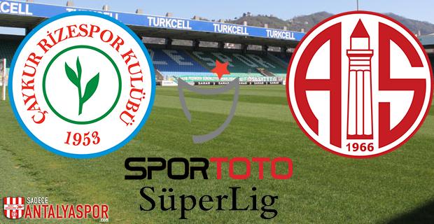 Çaykur Rizespor – Antalyaspor (Kadrolar)