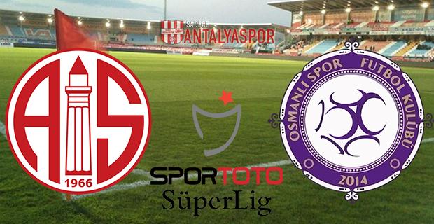 Antalyaspor – Osmanlıspor (Kadrolar)
