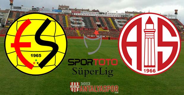 Eskişehirspor – Antalyaspor (Maç Öncesi)