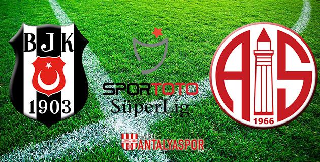 Beşiktaş – Antalyaspor (Muhtemel 11'ler)