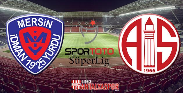 Mersin İdman Yurdu – Antalyaspor (Kadrolar)
