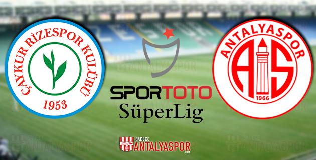 Çaykur Rizespor – Antalyaspor (MAÇ ÖNCESİ)