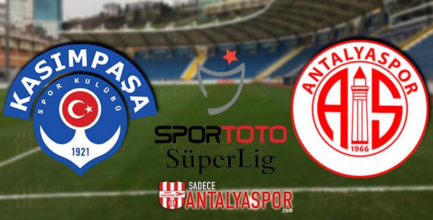 Kasımpaşa – Antalyaspor (MAÇ ÖNCESİ)