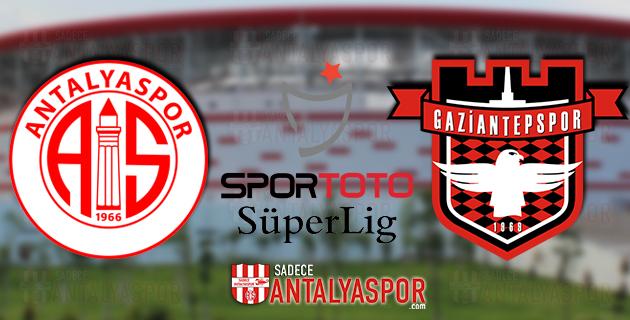 Antalyaspor – Gaziantepspor (MAÇ ÖNCESİ)
