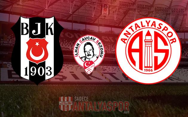Beşiktaş – Antalyaspor (KADROLAR)