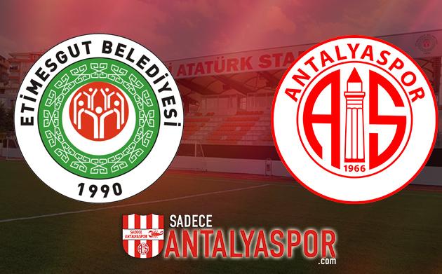 Etimesgut Belediyespor – Antalyaspor (KADROLAR)