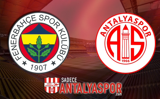 Fenerbahçe – Antalyaspor (KADROLAR)