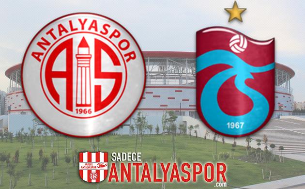 Antalyaspor – Trabzonspor (MAÇ ÖNCESİ)