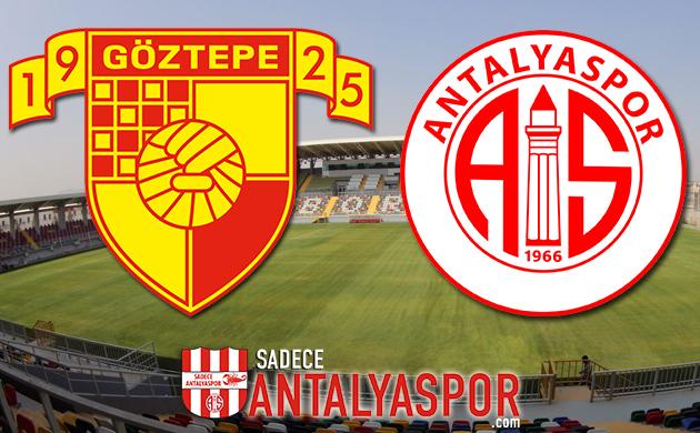 Göztepe – Antalyaspor (MAÇ ÖNCESİ)