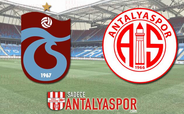 Trabzonspor – Antalyaspor (MAÇ ÖNCESİ)